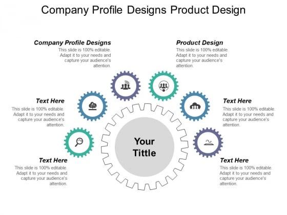 Company Profile Designs Product Design Ppt PowerPoint Presentation Infographics Portrait