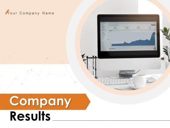 Company Results Ppt PowerPoint Presentation Complete Deck With Slides
