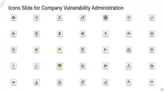 Company_Vulnerability_Administration_Ppt_PowerPoint_Presentation_Complete_Deck_With_Slides_Slide_36