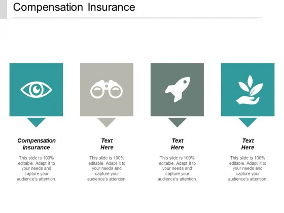 Compensation Insurance Ppt PowerPoint Presentation Infographics Layouts Cpb