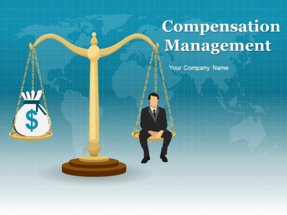 Compensation Management Ppt PowerPoint Presentation Complete Deck With Slides