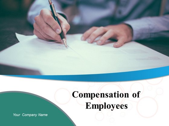 Compensation Of Employees Ppt PowerPoint Presentation Complete Deck With Slides