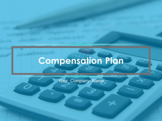 Compensation Plan Ppt PowerPoint Presentation Complete Deck With Slides