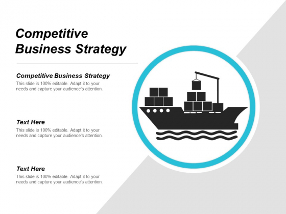 Competitive Business Strategy Ppt Powerpoint Presentation Model Visual Aids Cpb