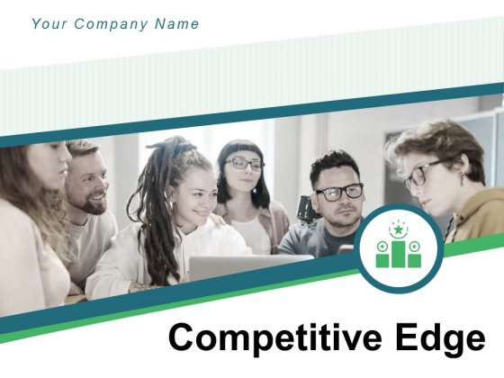 Competitive Edge Business Cost Leadership Competitive Advantage Ppt PowerPoint Presentation Complete Deck