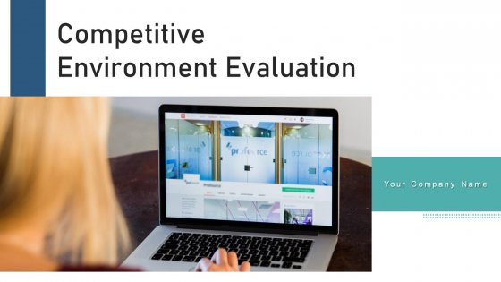 Competitive Environment Evaluation Weakness Ppt PowerPoint Presentation Complete Deck With Slides