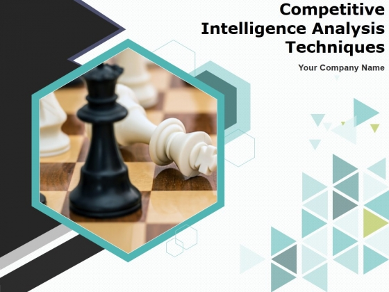 Competitive Intelligence Analysis Techniques Ppt PowerPoint Presentation Complete Deck With Slides