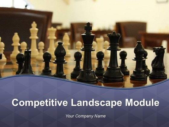 Competitive Landscape Module Ppt PowerPoint Presentation Complete Deck With Slides