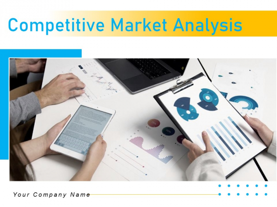 Competitive Market Analysis Ppt PowerPoint Presentation Complete Deck With Slides