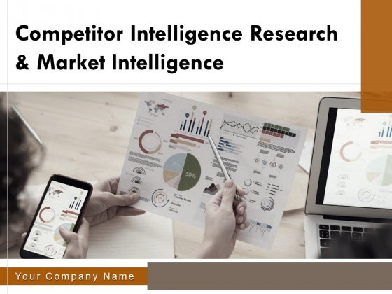 Competitor Intelligence Research And Market Intelligence Ppt PowerPoint Presentation Complete Deck With Slides