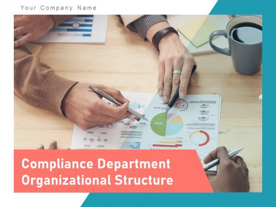 Compliance Department Organizational Structure Business Compliance Assurance Global Ppt PowerPoint Presentation Complete Deck