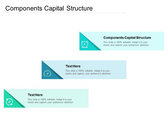 Components Capital Structure Ppt PowerPoint Presentation Styles Good Cpb