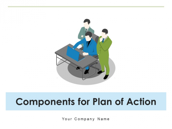 Components For Plan Of Action Communication Quality Ppt PowerPoint Presentation Complete Deck