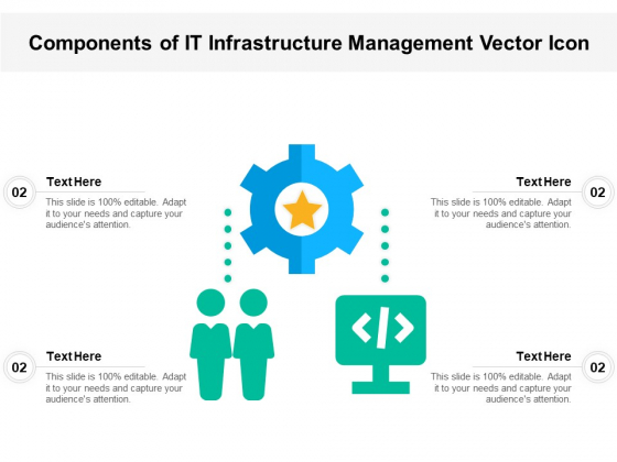 Components Of IT Infrastructure Management Vector Icon Ppt PowerPoint Presentation File Infographics PDF