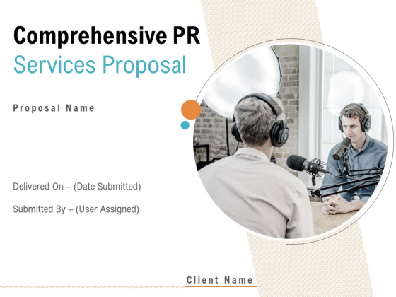 Comprehensive PR Services Proposal Ppt PowerPoint Presentation Complete Deck With Slides