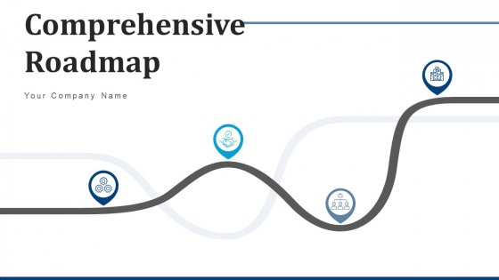 Comprehensive Roadmap Industry Technology Ppt PowerPoint Presentation Complete Deck With Slides