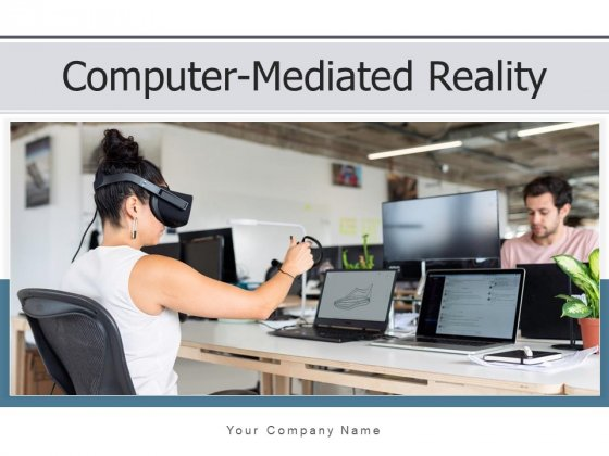 Computer Mediated Reality Technology Individual Ppt PowerPoint Presentation Complete Deck