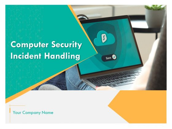 Computer Security Incident Handling Ppt PowerPoint Presentation Complete Deck With Slides