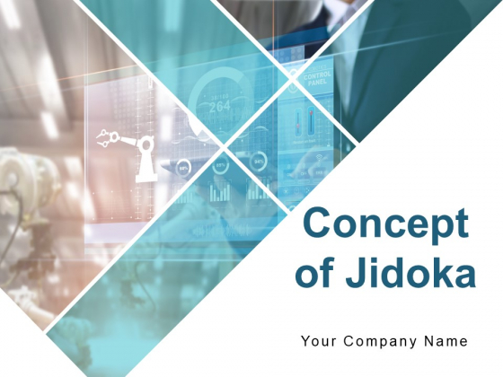 Concept Of Jidoka Ppt PowerPoint Presentation Complete Deck With Slides