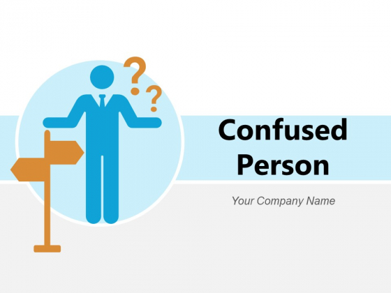 Confused Person Confused Man Alternatives Inside Head Ppt PowerPoint Presentation Complete Deck