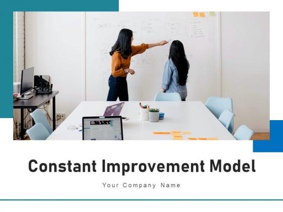 Constant Improvement Model Management Operations Ppt PowerPoint Presentation Complete Deck