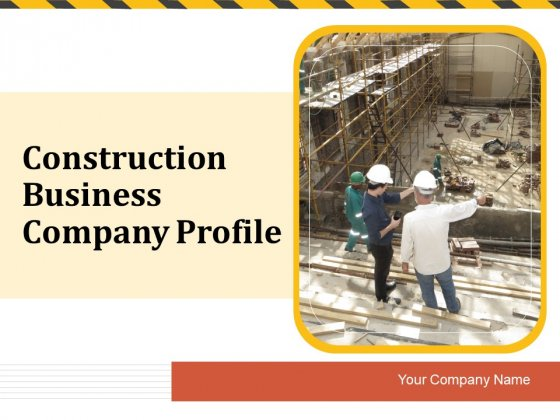 Construction Business Company Profile Ppt PowerPoint Presentation Complete Deck With Slides