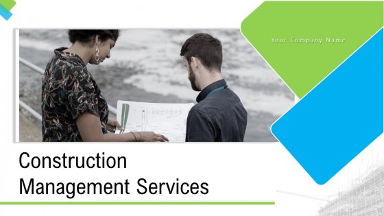 Construction Management Services Ppt PowerPoint Presentation Complete Deck With Slides