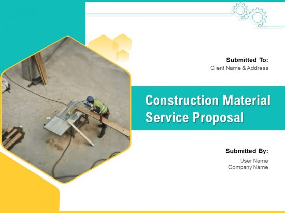 Construction Material Service Proposal Ppt PowerPoint Presentation Complete Deck With Slides