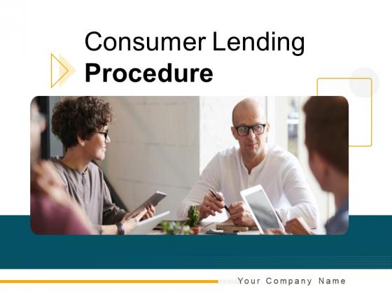 Consumer_Lending_Procedure_Ppt_PowerPoint_Presentation_Complete_Deck_With_Slides_Slide_1