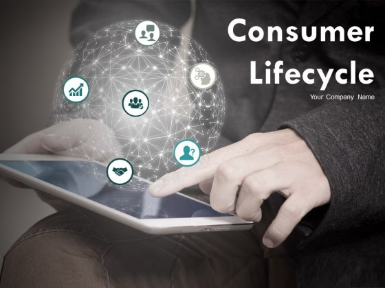 Consumer Lifecycle Ppt PowerPoint Presentation Complete Deck With Slides