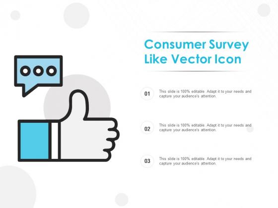 Consumer Survey Like Vector Icon Ppt PowerPoint Presentation Summary Demonstration