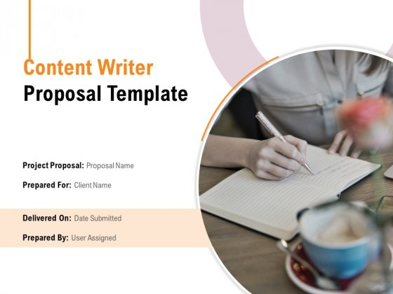 Content Writer Proposal Template Ppt PowerPoint Presentation Complete Deck With Slides