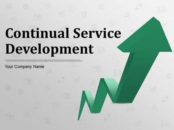 Continual Service Development Ppt PowerPoint Presentation Complete Deck With Slides