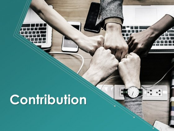 Contribution Ppt PowerPoint Presentation Complete Deck With Slides