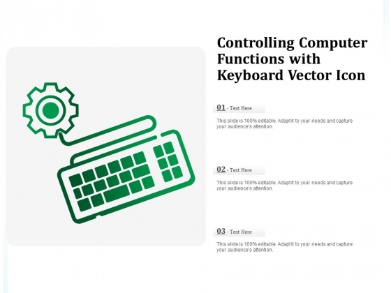Controlling Computer Functions With Keyboard Vector Icon Ppt PowerPoint Presentation Gallery File Formats PDF