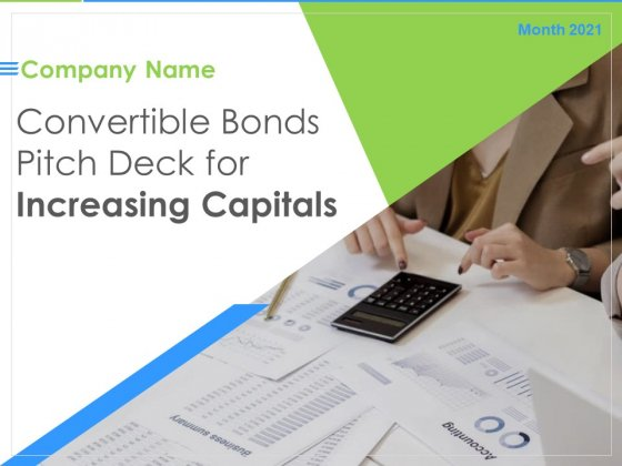 Convertible Bonds Pitch Deck For Increasing Capitals Ppt PowerPoint Presentation Complete Deck With Slides