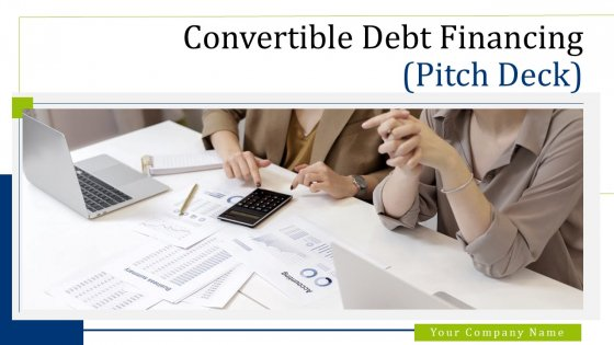 Convertible Debt Financing Pitch Deck Ppt PowerPoint Presentation Complete Deck With Slides