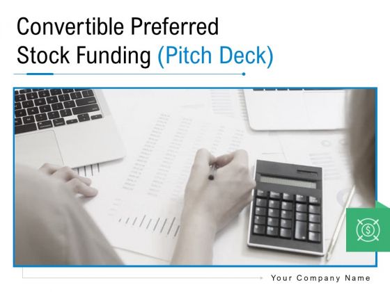 Convertible Preferred Stock Funding Pitch Deck Ppt PowerPoint Presentation Complete Deck With Slides