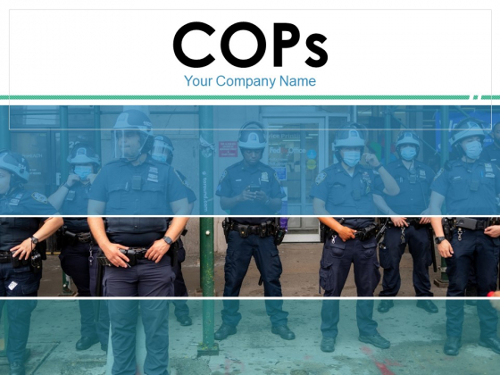 Cops Ppt PowerPoint Presentation Complete Deck With Slides