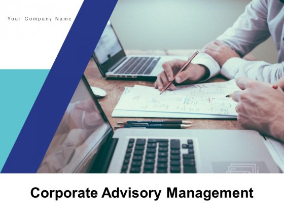 Corporate Advisory Management Business Planning Strategy Ppt PowerPoint Presentation Complete Deck