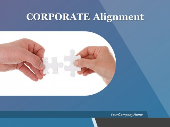 Corporate Alignment Ppt PowerPoint Presentation Complete Deck With Slides