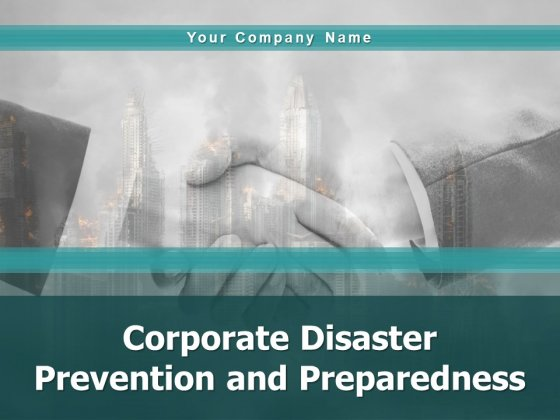 Corporate Disaster Prevention And Preparedness Ppt PowerPoint Presentation Complete Deck With Slides