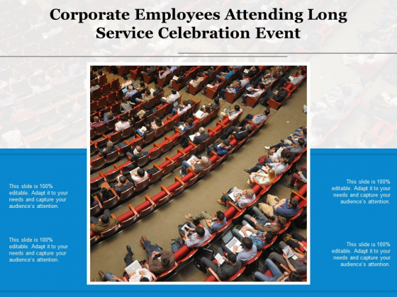 Corporate Employees Attending Long Service Celebration Event Ppt PowerPoint Presentation Show Information PDF