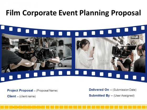 Corporate Event Filming Proposal Ppt PowerPoint Presentation Complete Deck With Slides