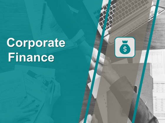 Corporate Finance Ppt PowerPoint Presentation Complete Deck With Slides