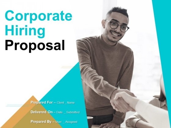 Corporate Hiring Proposal Ppt PowerPoint Presentation Complete Deck With Slides