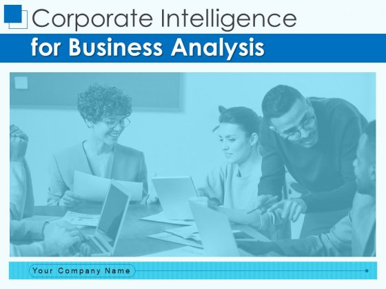 Corporate Intelligence For Business Analysis Ppt PowerPoint Presentation Complete Deck With Slides