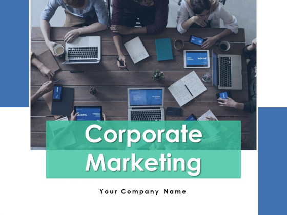 Corporate Marketing Ppt PowerPoint Presentation Complete Deck With Slides