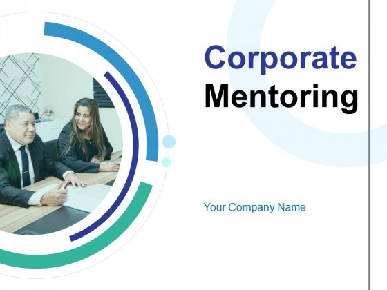 Corporate Mentoring Ppt PowerPoint Presentation Complete Deck With Slides