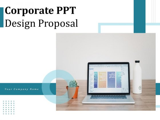 Corporate PPT Design Proposal Ppt PowerPoint Presentation Complete Deck With Slides